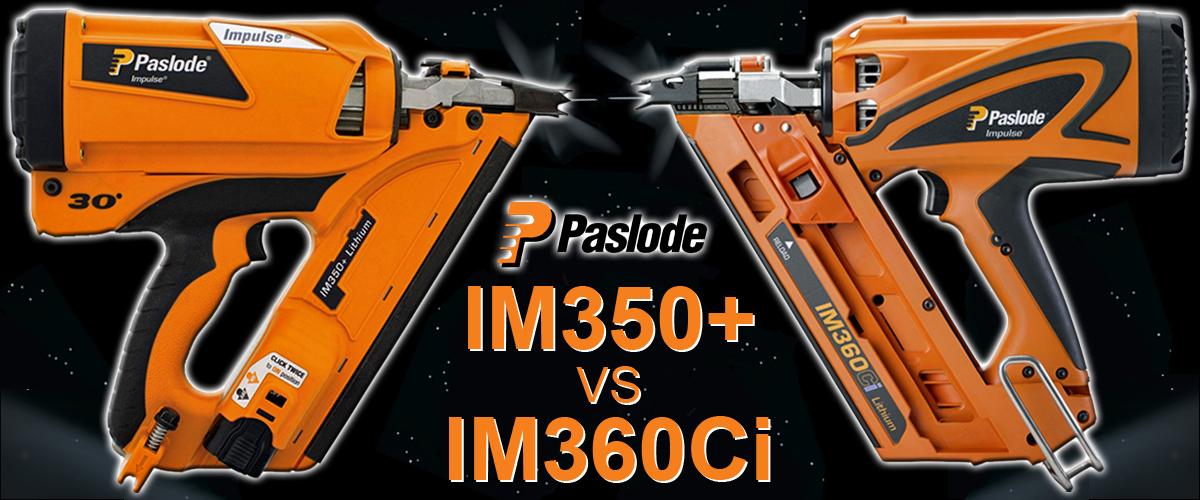 Paslode IM350+ or IM360Ci
